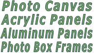 Photo Canvas Acrylic Panels Aluminum Panels Photo Box Frames